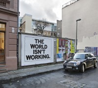 Mark Titchner The world isn&#039;t working Berlin jerome lefevre