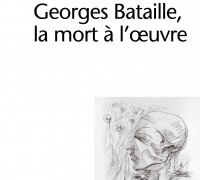 Surya, Georges Bataille, la mort  l&#039;oeuvre
